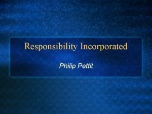 Responsibility Incorporated Philip Pettit The Herald of Free