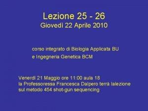 Lezione 25 26 Gioved 22 Aprile 2010 corso