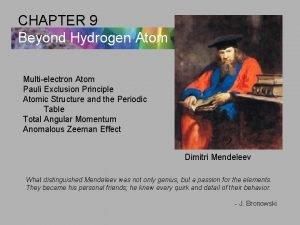 CHAPTER 9 Beyond Hydrogen Atom Multielectron Atom Pauli