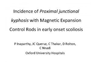 Incidence of Proximal junctional kyphosis with Magnetic Expansion