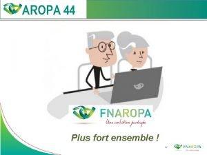 Plus fort ensemble 1 PLAN Prsentation AROPA 44