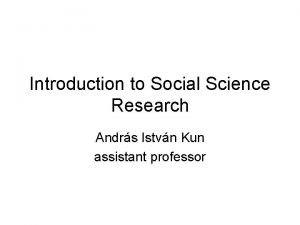 Introduction to Social Science Research Andrs Istvn Kun