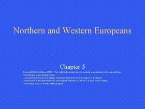 Northern and Western Europeans Chapter 5 Copyright Allyn