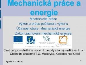 Mechanick prce a energie Mechanick prce Vkon a