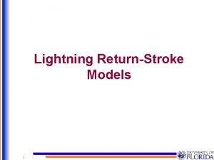 Lightning ReturnStroke Models 1 Four Classes of Lightning