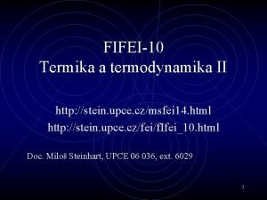 FIFEI10 Termika a termodynamika II http stein upce