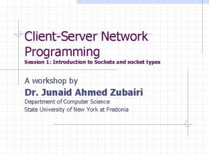 ClientServer Network Programming Session 1 Introduction to Sockets