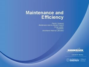 Maintenance and Efficiency Paul W Sampson Maintenance and