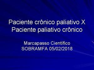 Paciente crnico paliativo X Paciente paliativo crnico Marcapasso