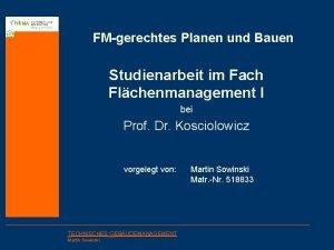 FMgerechtes Planen und Bauen Studienarbeit im Fach Flchenmanagement