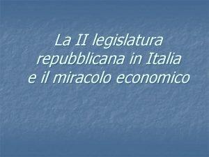 La II legislatura repubblicana in Italia e il