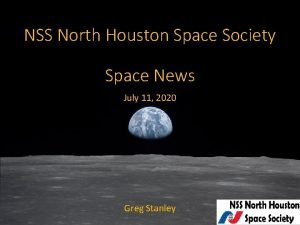NSS North Houston Space Society Space News July