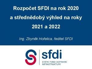 Rozpoet SFDI na rok 2020 a stedndob vhled