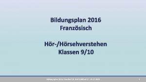 Bildungsplan 2016 Franzsisch HrHrsehverstehen Klassen 910 Bildungsplan 2016