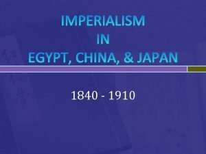 IMPERIALISM IN EGYPT CHINA JAPAN 1840 1910 EGYPT