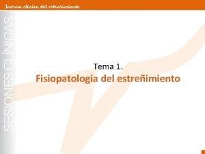 Tema 1 Fisiopatologa del estreimiento Tema 1 Fisiopatologa