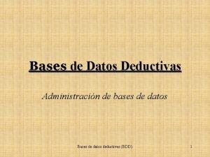 Bases de Datos Deductivas Administracin de bases de