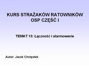KURS STRAAKW RATOWNIKW OSP CZ I TEMAT 13