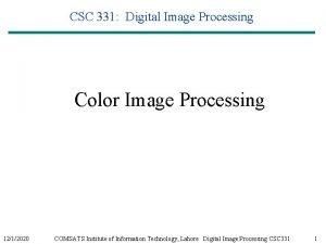 CSC 331 Digital Image Processing Color Image Processing