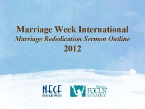 Marriage Week International Marriage Rededication Sermon Outline 2012