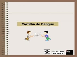 Cartilha de Dengue Para impedir a propagao da