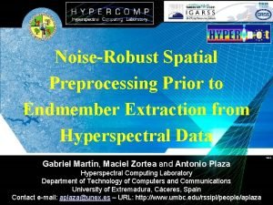 NoiseRobust Spatial Preprocessing Prior to Endmember Extraction from