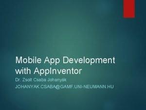 Mobile App Development with App Inventor Dr Zsolt