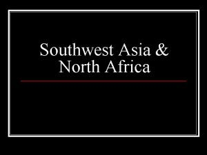 Southwest Asia North Africa 5 Quick Words n
