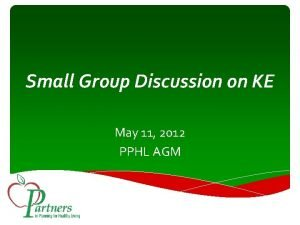 Small Group Discussion on KE May 11 2012