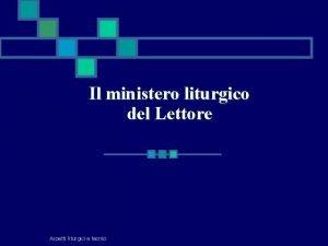 Il ministero liturgico del Lettore Aspetti liturgici e