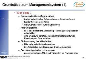 Grundstze zum Managementsystem 1 Man sollte Kundenorientierte Organisation