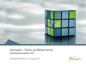 Korrupsjon Styrets og ledelsens ansvar Industrijuristseminaret 2015 Advokat