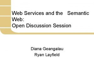 Web Services and the Semantic Web Open Discussion
