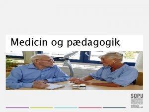 Medicin og pdagogik 2 Medicin og pdagogik refleksionsmodellen