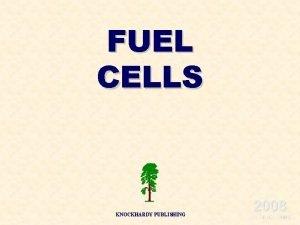 FUEL CELLS KNOCKHARDY PUBLISHING 2008 SPECIFICATIONS KNOCKHARDY PUBLISHING