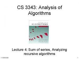 CS 3343 Analysis of Algorithms Lecture 4 Sum