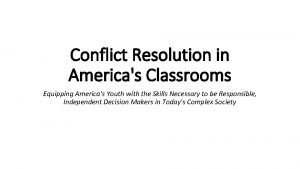 Conflict Resolution in Americas Classrooms Equipping Americas Youth