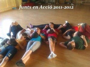 Junts en Acci 2011 2012 Junts festival Da