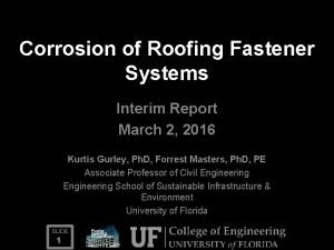 Corrosion of Roofing Fastener Systems Interim Report March