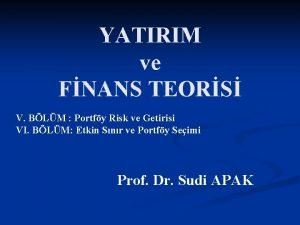 YATIRIM ve FNANS TEORS V BLM Portfy Risk