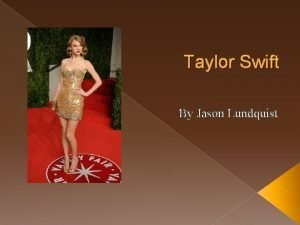 Taylor Swift By Jason Lundquist Biography Taylor Alison