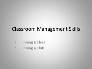 Classroom Management Skills Running a Class Running a