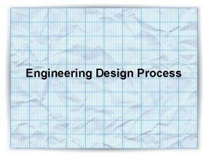 Engineering Design Process Design Process The design process