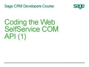 Sage CRM Developers Course Coding the Web Self