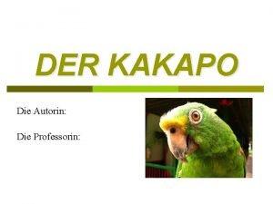 DER KAKAPO Die Autorin Die Professorin Der Kakapo