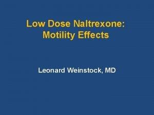 Low Dose Naltrexone Motility Effects Leonard Weinstock MD