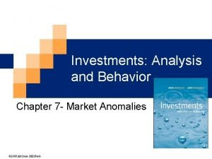 Investments Analysis and Behavior Chapter 7 Market Anomalies