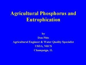 Agricultural Phosphorus and Eutrophication by Don Pitts Agricultural