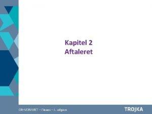 Kapitel 2 Aftaleret Afstning A 2 4 Finans