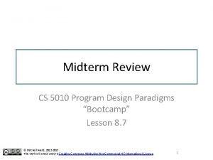 Midterm Review CS 5010 Program Design Paradigms Bootcamp